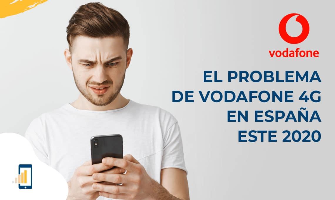 El problema de Vodafone 4G en España este 2020