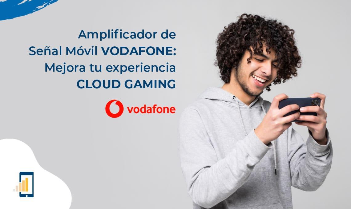 Amplificador de señal movil Vodafone: mejora tu experiencia cloud gaming