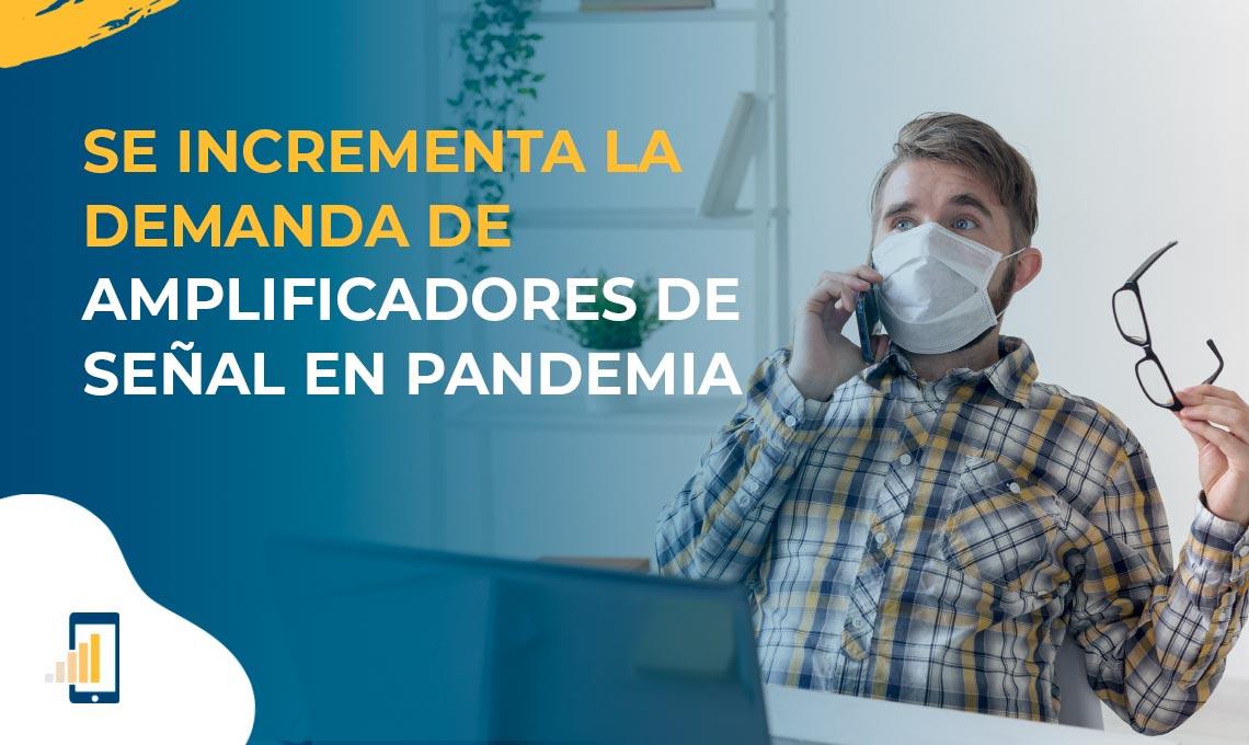 Se incrementa la demanda de amplificadores de señal móvil en pandemia
