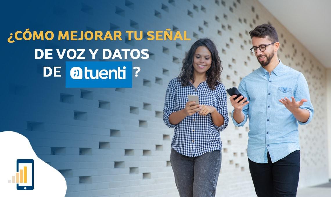 Cómo mejorar tu señal de voz y datos de Tuenti