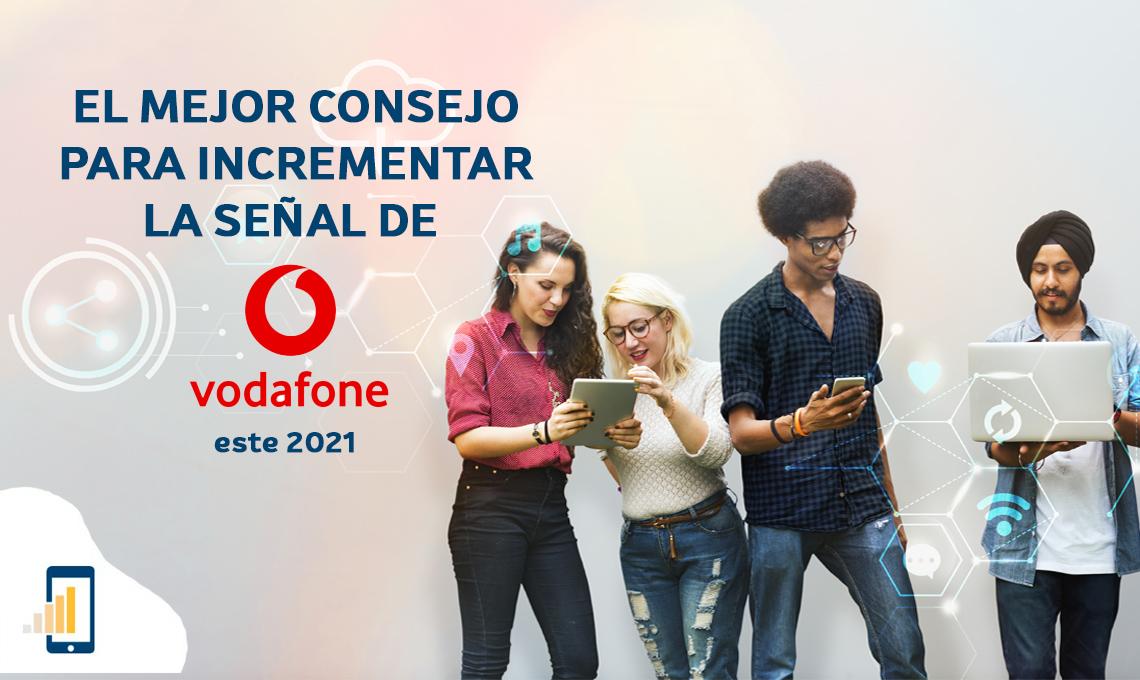El mejor consejo para incrementar la señal de Vodafone este 2021