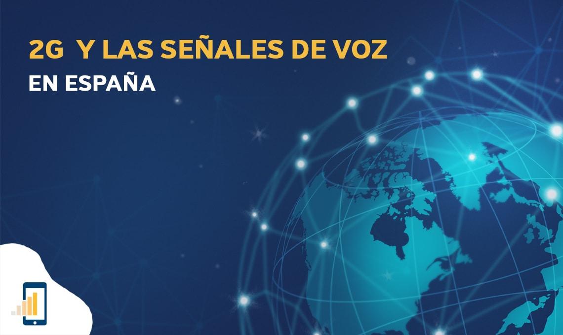 2G y las señales de voz en España
